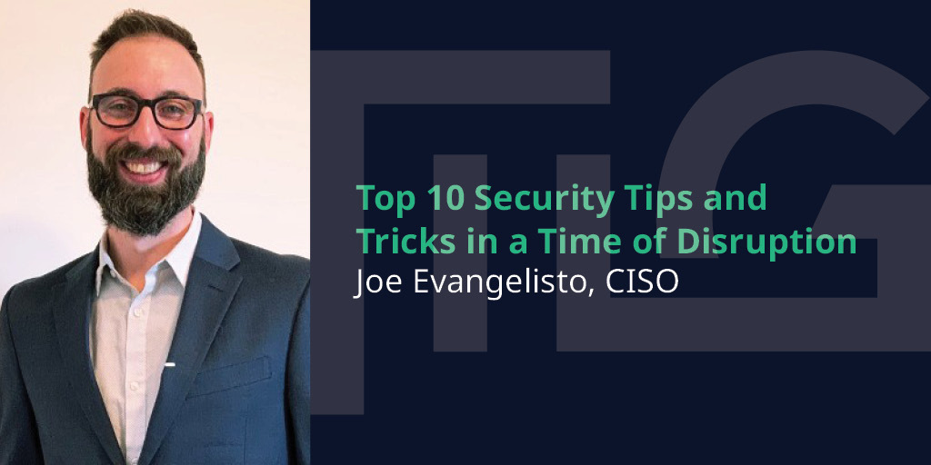 10 Security Tips And Tricks In A Time Of Disruption